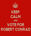 KEEP CALM AND VOTE FOR ROBERT CONRAD - Personalised Tea Towel: Premium