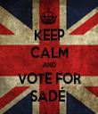 KEEP CALM AND VOTE FOR SADÉ  - Personalised Tea Towel: Premium