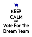 KEEP CALM AND Vote For The Dream Team - Personalised Tea Towel: Premium