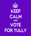 KEEP CALM AND VOTE FOR TULLY - Personalised Tea Towel: Premium
