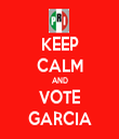 KEEP CALM AND VOTE GARCIA - Personalised Tea Towel: Premium