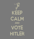KEEP CALM AND VOTE HITLER - Personalised Tea Towel: Premium