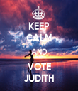 KEEP CALM AND VOTE JUDITH - Personalised Tea Towel: Premium