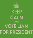 KEEP CALM AND VOTE LIAM FOR PRESIDENT - Personalised Tea Towel: Premium