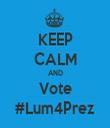 KEEP CALM AND Vote #Lum4Prez - Personalised Tea Towel: Premium