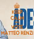 KEEP CALM AND VOTE MATTEO RENZI - Personalised Tea Towel: Premium