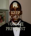 KEEP CALM AND VOTE ME PRESIDENT - Personalised Tea Towel: Premium