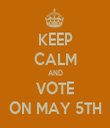 KEEP CALM AND VOTE ON MAY 5TH - Personalised Tea Towel: Premium