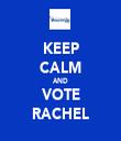 KEEP CALM AND VOTE RACHEL - Personalised Tea Towel: Premium