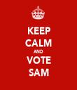 KEEP CALM AND VOTE SAM - Personalised Tea Towel: Premium