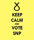 KEEP CALM AND VOTE SNP - Personalised Tea Towel: Premium