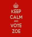 KEEP CALM AND VOTE ZOE - Personalised Tea Towel: Premium