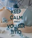 KEEP CALM AND VOU SER TITIO - Personalised Tea Towel: Premium