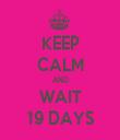 KEEP CALM AND WAIT 19 DAYS - Personalised Tea Towel: Premium