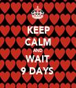 KEEP CALM AND WAIT 9 DAYS  - Personalised Tea Towel: Premium
