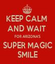 KEEP CALM  AND WAIT  FOR ARIZONA'S SUPER MAGIC SMILE - Personalised Tea Towel: Premium