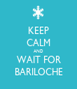 KEEP CALM AND WAIT FOR BARILOCHE - Personalised Tea Towel: Premium