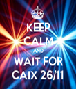 KEEP CALM AND WAIT FOR CAIX 26/11 - Personalised Tea Towel: Premium