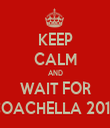 KEEP CALM AND WAIT FOR COACHELLA 2015 - Personalised Tea Towel: Premium
