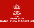 KEEP CALM AND WAIT FOR HANOI FLEA MARKET #3 - Personalised Tea Towel: Premium