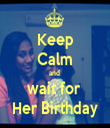 Keep Calm and  wait for  Her Birthday - Personalised Tea Towel: Premium