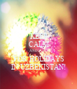 KEEP CALM AND WAIT FOR HOLIDAYS IN UZBEKISTAN! - Personalised Tea Towel: Premium