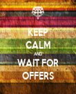 KEEP CALM AND WAIT FOR OFFERS - Personalised Tea Towel: Premium