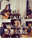 KEEP CALM AND WAIT FOR OUR SONG - Personalised Tea Towel: Premium