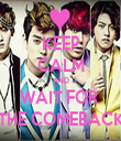 KEEP CALM AND WAIT FOR  THE COMEBACK - Personalised Tea Towel: Premium