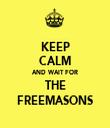 KEEP CALM AND WAIT FOR THE FREEMASONS - Personalised Tea Towel: Premium