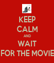 KEEP CALM AND WAIT FOR THE MOVIE - Personalised Tea Towel: Premium