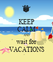 KEEP CALM AND wait for VACATIONS - Personalised Tea Towel: Premium