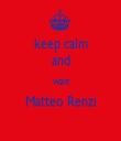 keep calm and wait Matteo Renzi  - Personalised Tea Towel: Premium
