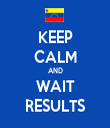 KEEP CALM AND WAIT RESULTS - Personalised Tea Towel: Premium