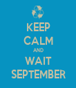 KEEP CALM AND WAIT SEPTEMBER - Personalised Tea Towel: Premium