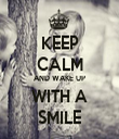 KEEP CALM AND WAKE UP WITH A SMILE - Personalised Tea Towel: Premium