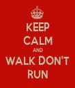 KEEP CALM AND WALK DON'T RUN - Personalised Tea Towel: Premium