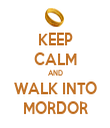 KEEP CALM AND WALK INTO MORDOR - Personalised Tea Towel: Premium