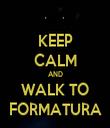 KEEP CALM AND WALK TO FORMATURA - Personalised Tea Towel: Premium