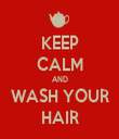 KEEP CALM AND WASH YOUR HAIR - Personalised Tea Towel: Premium