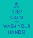 KEEP CALM AND WASH YOUR HANDS! - Personalised Tea Towel: Premium