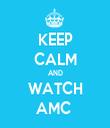 KEEP CALM AND WATCH AMC  - Personalised Tea Towel: Premium