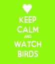 KEEP CALM AND WATCH BIRDS - Personalised Tea Towel: Premium