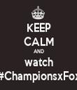 KEEP CALM AND watch #ChampionsxFox - Personalised Tea Towel: Premium