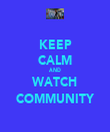 KEEP CALM AND WATCH COMMUNITY - Personalised Tea Towel: Premium