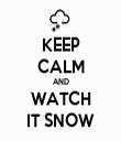 KEEP CALM AND WATCH IT SNOW - Personalised Tea Towel: Premium