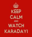KEEP CALM AND WATCH KARADAYI - Personalised Tea Towel: Premium