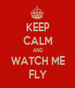 KEEP CALM AND WATCH ME FLY - Personalised Tea Towel: Premium