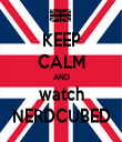 KEEP CALM AND watch NERDCUBED - Personalised Tea Towel: Premium
