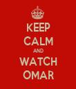 KEEP CALM AND WATCH OMAR - Personalised Tea Towel: Premium